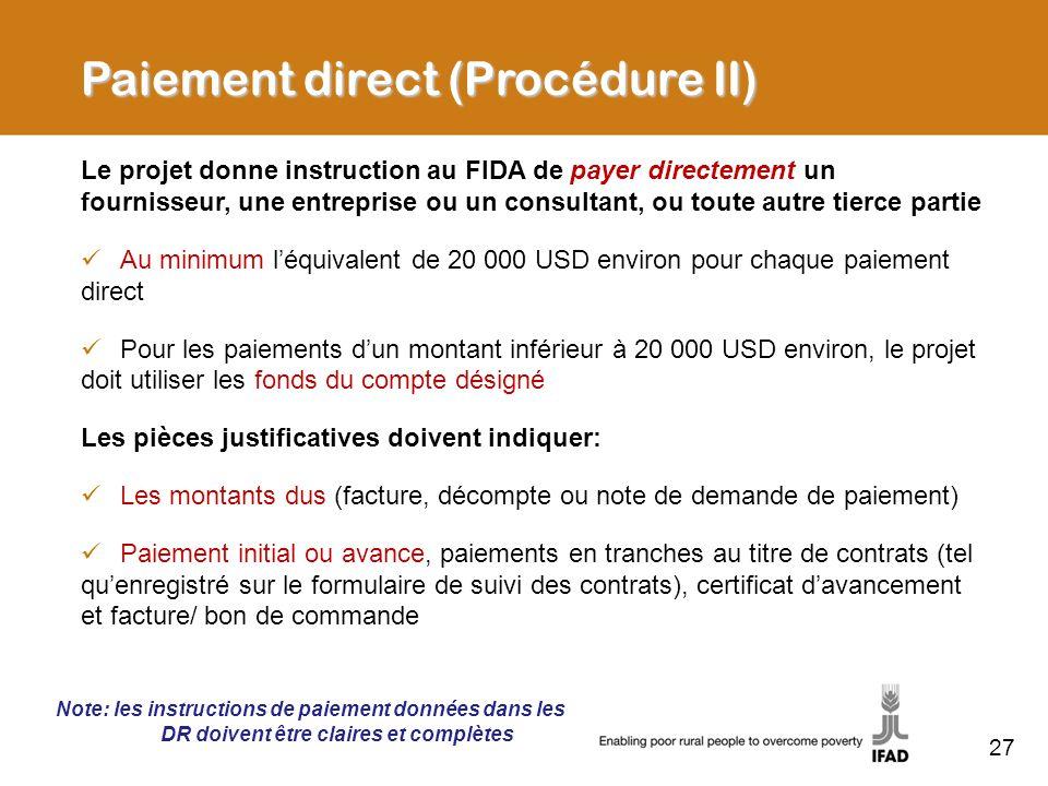 27 Le projet donne instruction au FIDA de payer directement un fournisseur, une entreprise ou un consultant, ou toute autre tierce partie Au minimum l