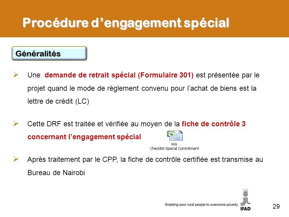 29 Procédure dengagement spécial Une demande de retrait spécial (Formulaire 301) est présentée par le projet quand le mode de règlement convenu pour l