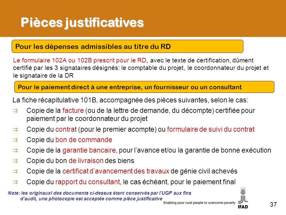 37 Pièces justificatives Le formulaire 102A ou 102B prescrit pour le RD, avec le texte de certification, dûment certifié par les 3 signataires désigné