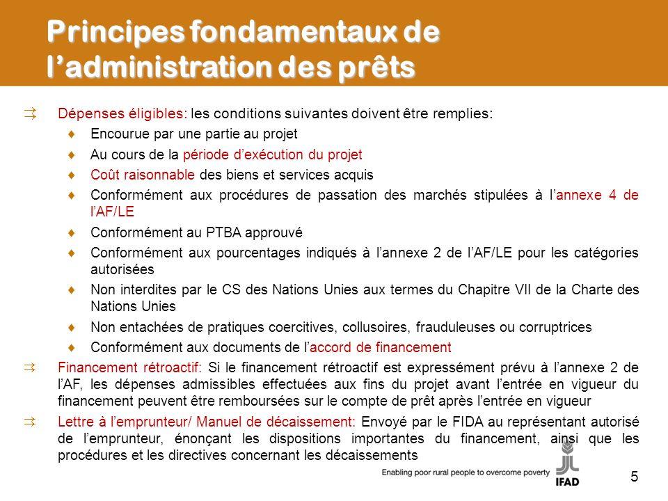 6 Principes de base de ladministration des prêts Processus de décaissement du FIDA: À la réception de la demande de retrait de fonds(DRF), les mesures suivantes sont prises: La Division gestion des programmes (PMD) vérifie que la DRF contient toutes les informations voulues et porte sur des dépenses éligibles PMD approuve la DRF, donne les instructions de paiement et transmet à la Section prêts et dons de la Division des finances (CFS) CFS peut procéder à une vérification indépendante de la DRF et envoie lordre de paiement à la Division de la trésorerie qui exécute le paiement CFS adresse un avis de débit à lemprunteur et aux agents dexécution et produit des états de facturation toutes les quinzaines Non approbation de la DRF: le FIDA informe lemprunteur des raisons qui ont motivé le rejet de la demande et suggère les mesures correctives à prendre