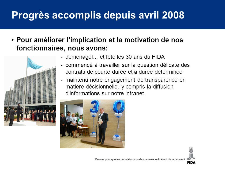 Progrès accomplis depuis avril 2008 Pour améliorer l implication et la motivation de nos fonctionnaires, nous avons: -déménagé!...