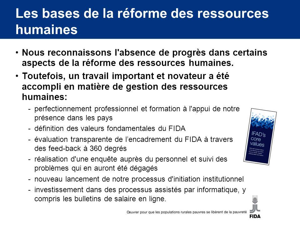 Les bases de la réforme des ressources humaines Nous reconnaissons l absence de progrès dans certains aspects de la réforme des ressources humaines.
