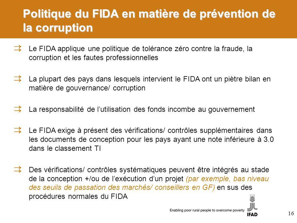 Politique du FIDA en matière de prévention de la corruption Le FIDA applique une politique de tolérance zéro contre la fraude, la corruption et les fa
