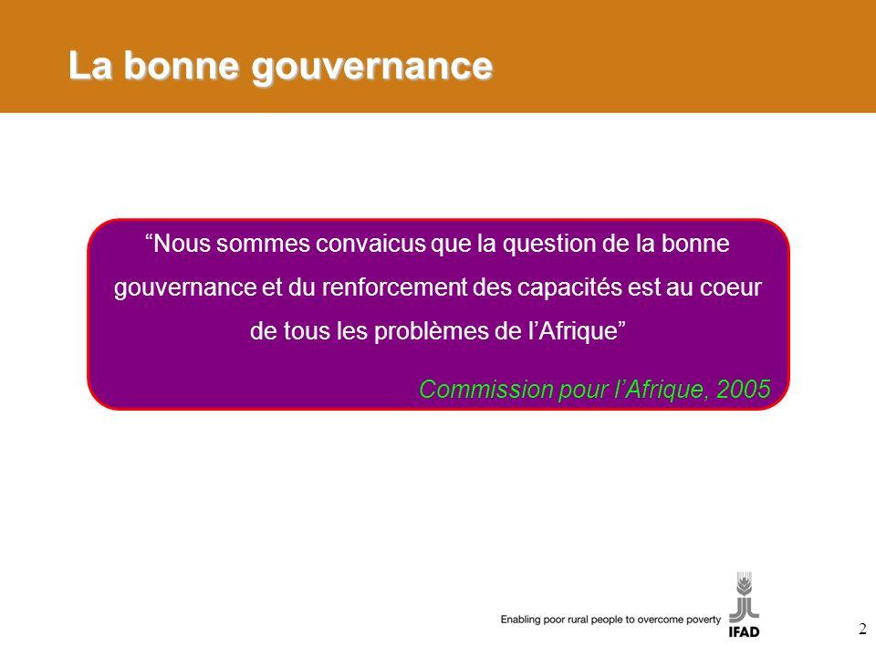 La bonne gouvernance Les piliers de la bonne gouvernance Transparence Responsabilité Participation La bonne gouvernance est un ingrédient indispensable de la croissance économique, de léradication de la pauvreté et de la faim, et du développement durable.