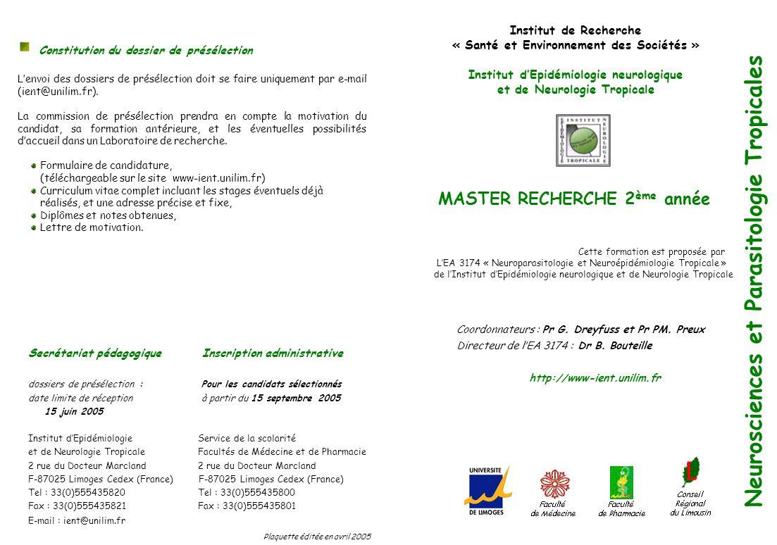 Neurosciences et Parasitologie Tropicales MASTER RECHERCHE 2 ème année Institut de Recherche « Santé et Environnement des Sociétés » Institut dEpidémi