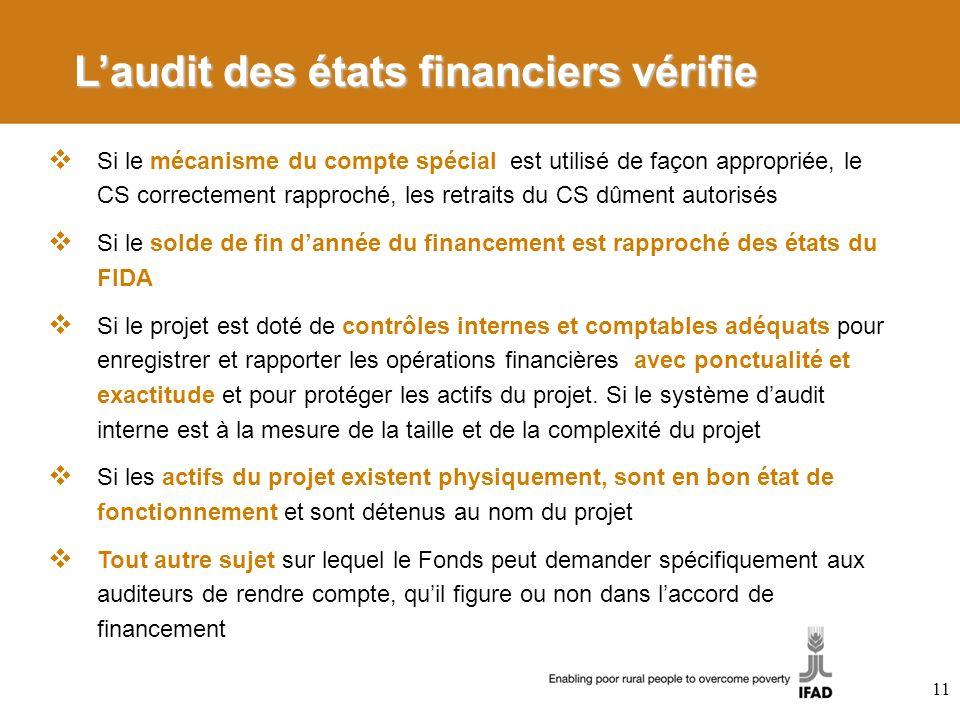 Laudit des états financiers vérifie Si le mécanisme du compte spécial est utilisé de façon appropriée, le CS correctement rapproché, les retraits du C