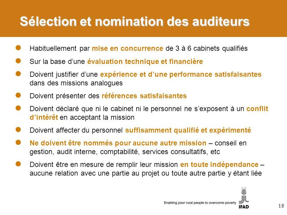Sélection et nomination des auditeurs Habituellement par mise en concurrence de 3 à 6 cabinets qualifiés Sur la base dune évaluation technique et fina