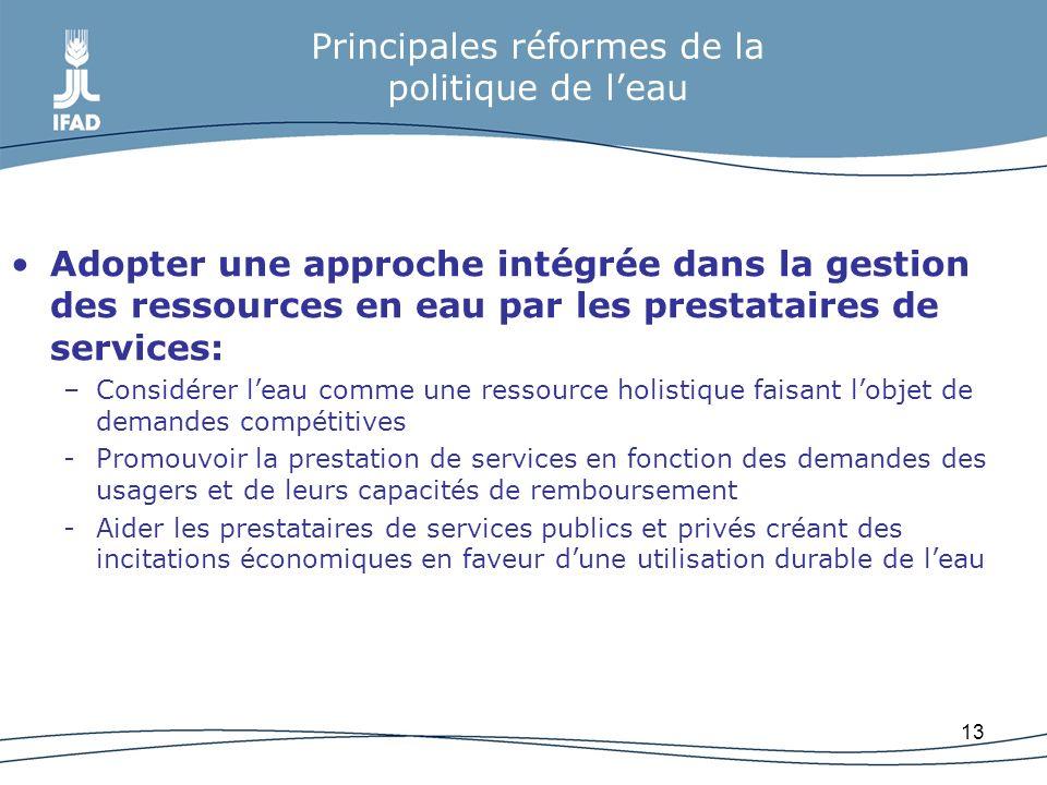 13 Principales réformes de la politique de leau Adopter une approche intégrée dans la gestion des ressources en eau par les prestataires de services: