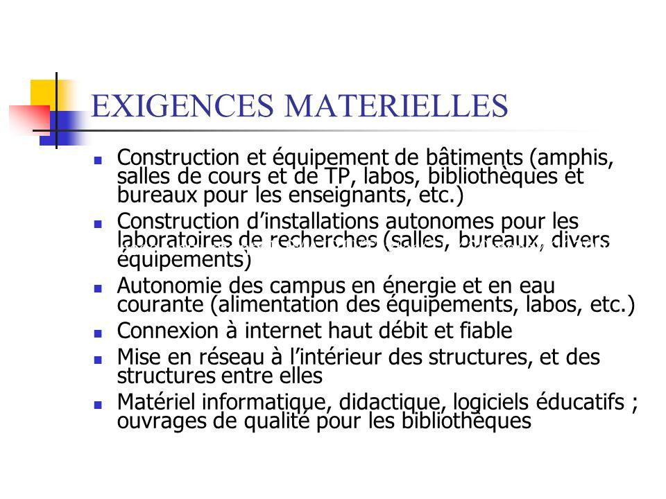 EXIGENCES MATERIELLES Construction et équipement de bâtiments (amphis, salles de cours et de TP, labos, bibliothèques et bureaux pour les enseignants,