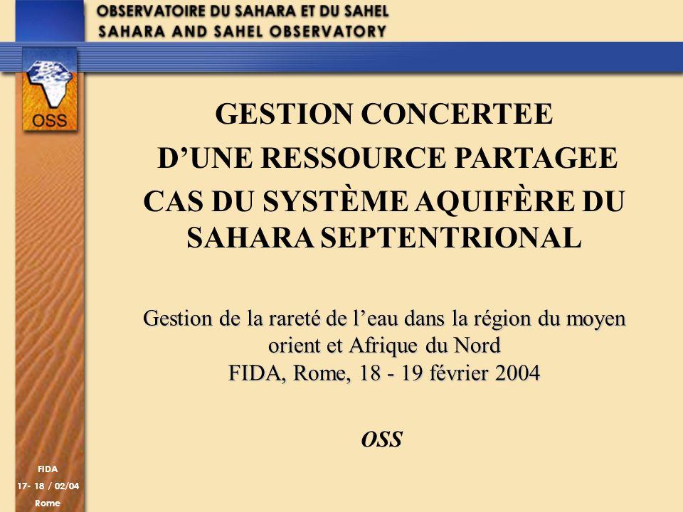 FIDA 17- 18 / 02/04 Rome Gestion de la rareté de leau dans la région du moyen orient et Afrique du Nord FIDA, Rome, 18 - 19 février 2004 OSS GESTION C