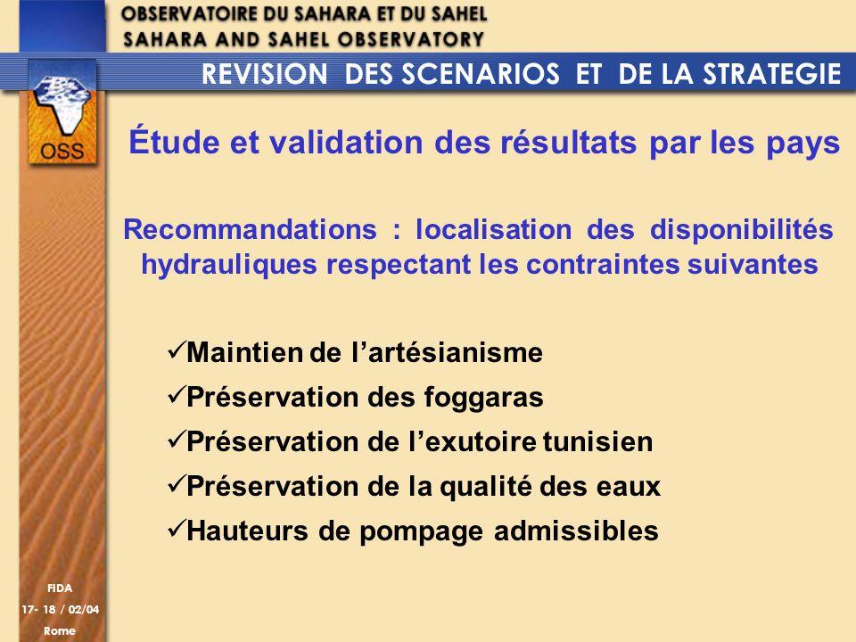 FIDA 17- 18 / 02/04 Rome Étude et validation des résultats par les pays Recommandations : localisation des disponibilités hydrauliques respectant les