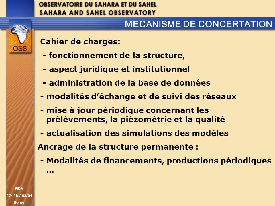 FIDA 17- 18 / 02/04 Rome Cahier de charges: - fonctionnement de la structure, - aspect juridique et institutionnel - administration de la base de donn