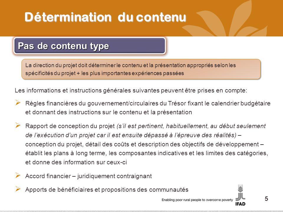 Détermination du contenu Pas de contenu type La direction du projet doit déterminer le contenu et la présentation appropriés selon les spécificités du