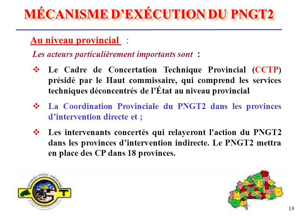 19 Au niveau provincial : Les acteurs particulièrement importants sont : Le Cadre de Concertation Technique Provincial (CCTP) présidé par le Haut comm