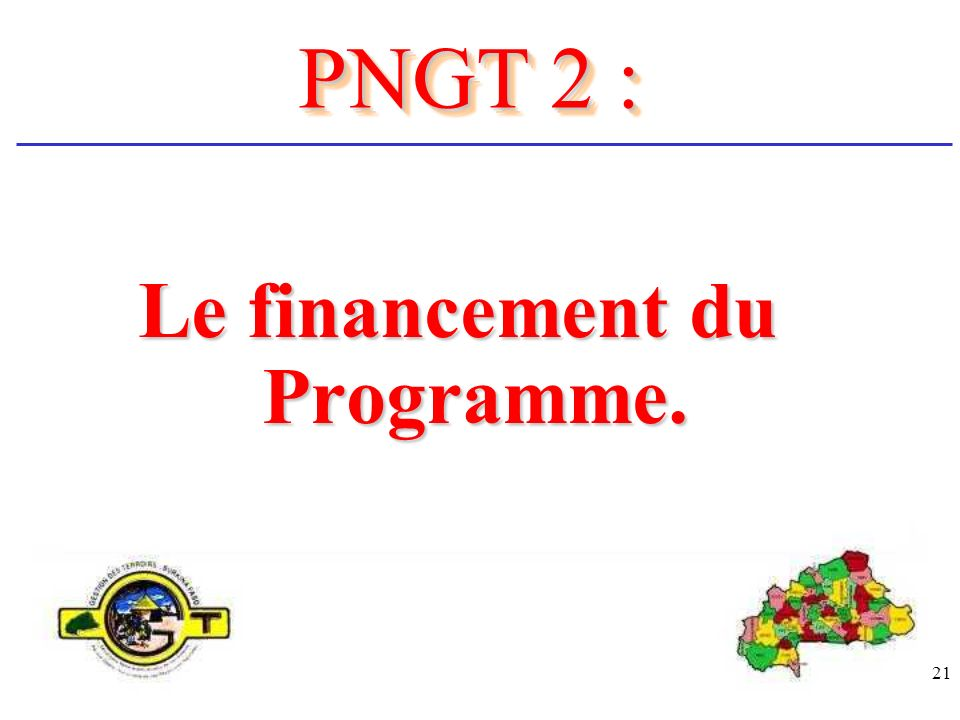 21 Le financement du Programme. PNGT 2 :