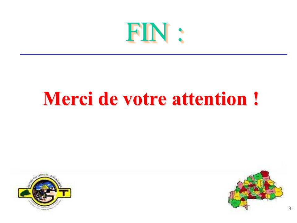 31 FIN : Merci de votre attention !