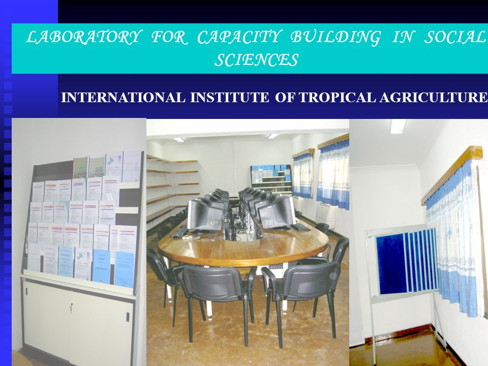 LABORATORY FOR CAPACITY BUILDING IN SOCIAL SCIENCES INTERNATIONAL INSTITUTE OF TROPICAL AGRICULTURE