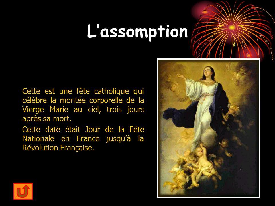 Lassomption Cette est une fête catholique qui célèbre la montée corporelle de la Vierge Marie au ciel, trois jours après sa mort. Cette date était Jou