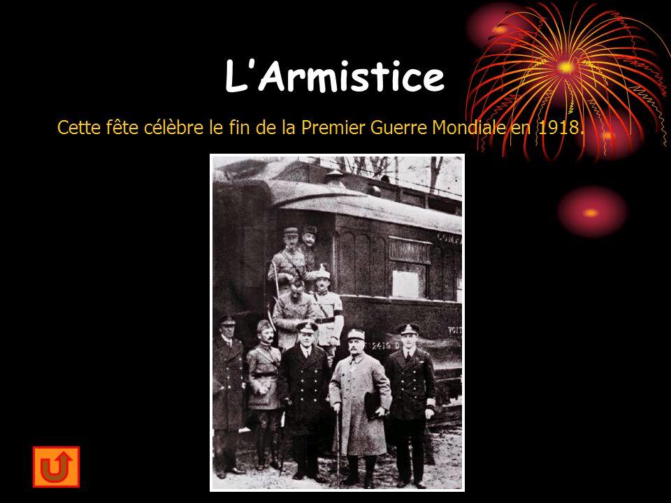 LArmistice Cette fête célèbre le fin de la Premier Guerre Mondiale en 1918.