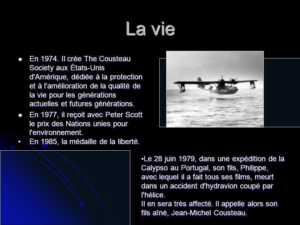 La vie En 1974. Il crée The Cousteau Society aux États-Unis d'Amérique, dédiée à la protection et à l'amélioration de la qualité de la vie pour les gé