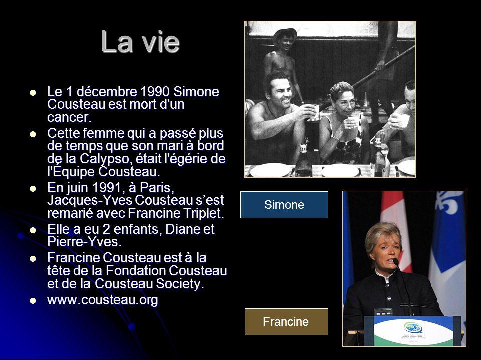 La vie Le 1 décembre 1990 Simone Cousteau est mort d'un cancer. Le 1 décembre 1990 Simone Cousteau est mort d'un cancer. Cette femme qui a passé plus