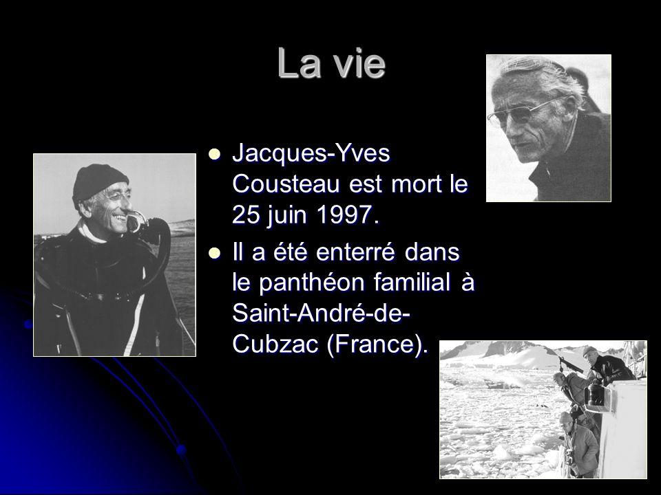 La vie Jacques-Yves Cousteau est mort le 25 juin 1997. Jacques-Yves Cousteau est mort le 25 juin 1997. Il a été enterré dans le panthéon familial à Sa