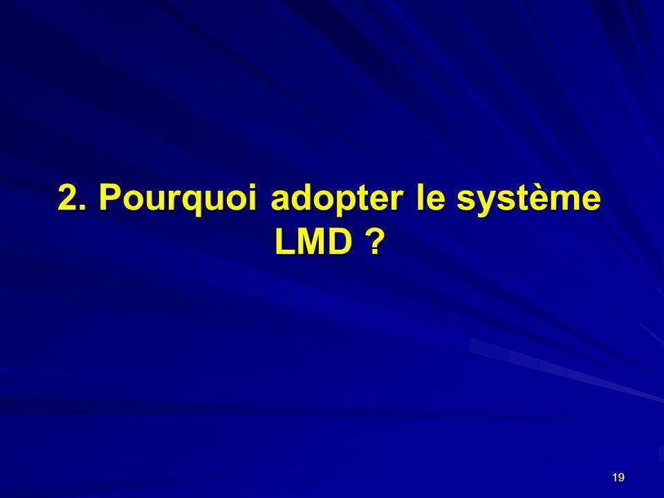19 2. Pourquoi adopter le système LMD ?