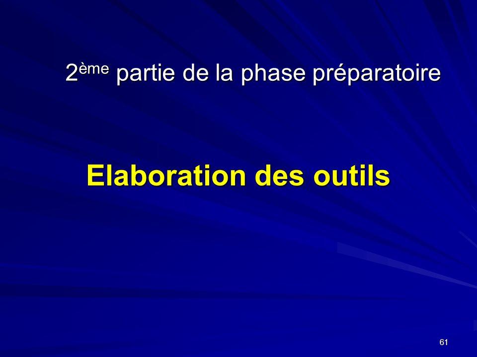 61 Elaboration des outils 2 ème partie de la phase préparatoire