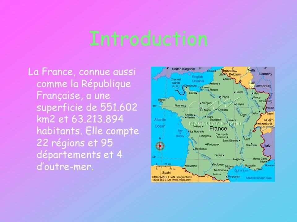 Introduction La France, connue aussi comme la République Française, a une superficie de 551.602 km2 et 63.213.894 habitants.