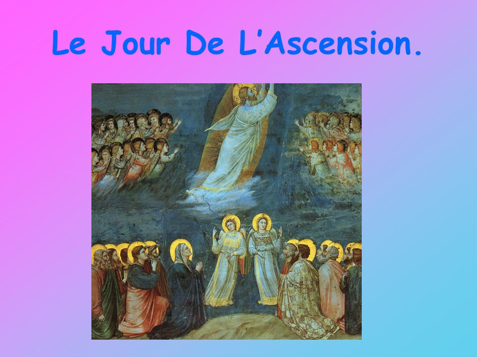 Le Jour De L Ascension.