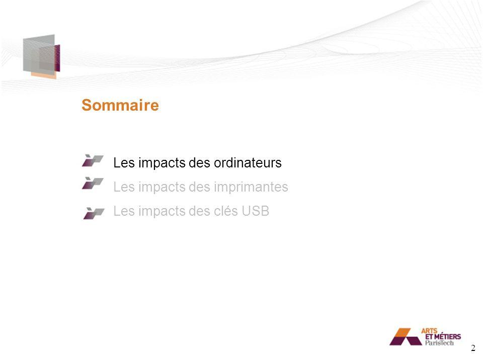 Sommaire Les impacts des ordinateurs Les impacts des imprimantes Les impacts des clés USB 2