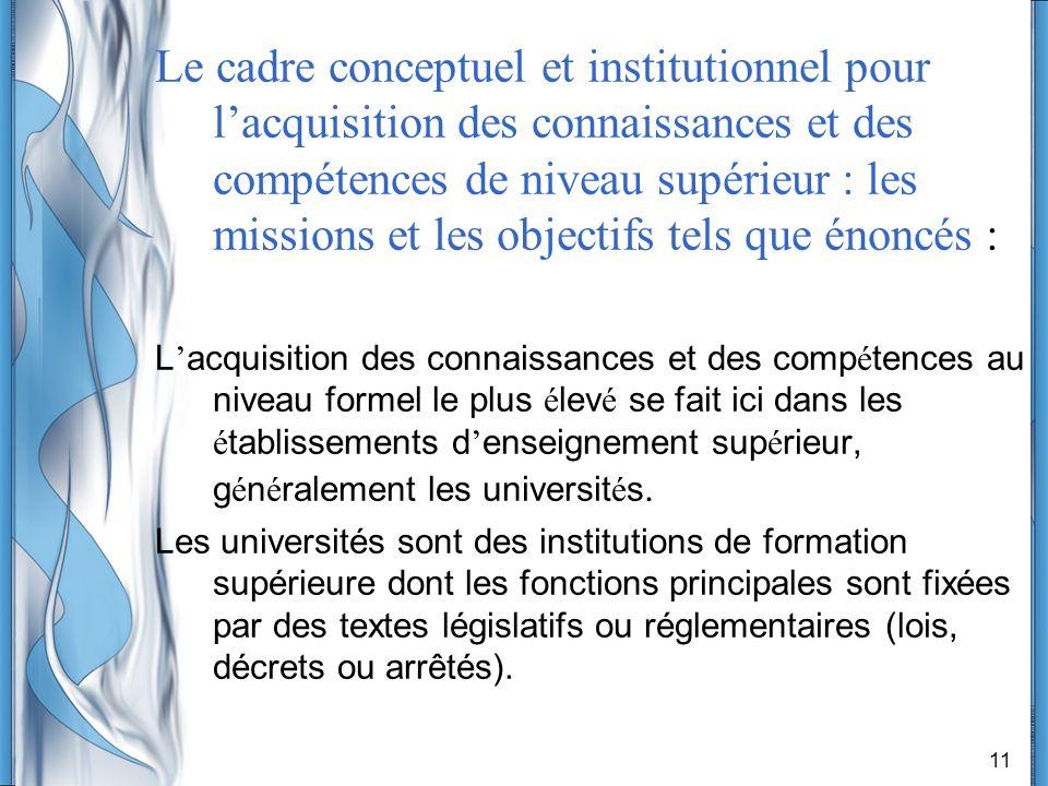11 Le cadre conceptuel et institutionnel pour lacquisition des connaissances et des compétences de niveau supérieur : les missions et les objectifs te