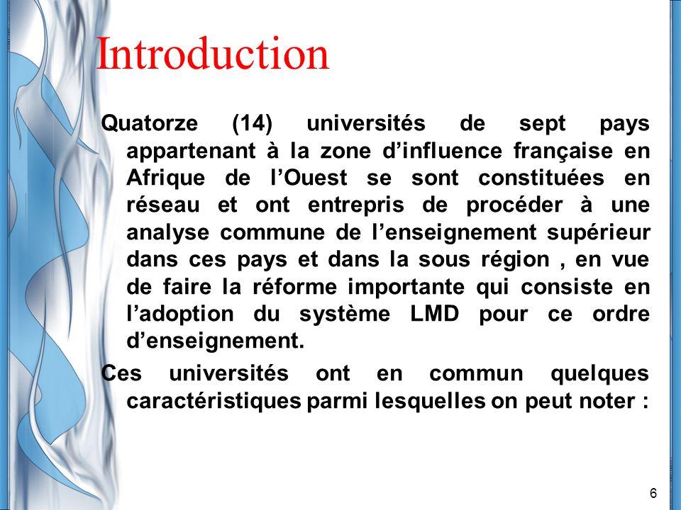 6 Introduction Quatorze (14) universités de sept pays appartenant à la zone dinfluence française en Afrique de lOuest se sont constituées en réseau et