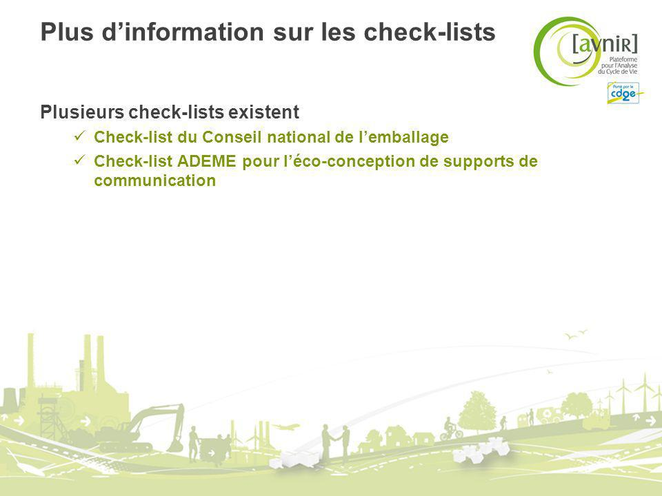 Plus dinformation sur les check-lists Plusieurs check-lists existent Check-list du Conseil national de lemballage Check-list ADEME pour léco-conceptio