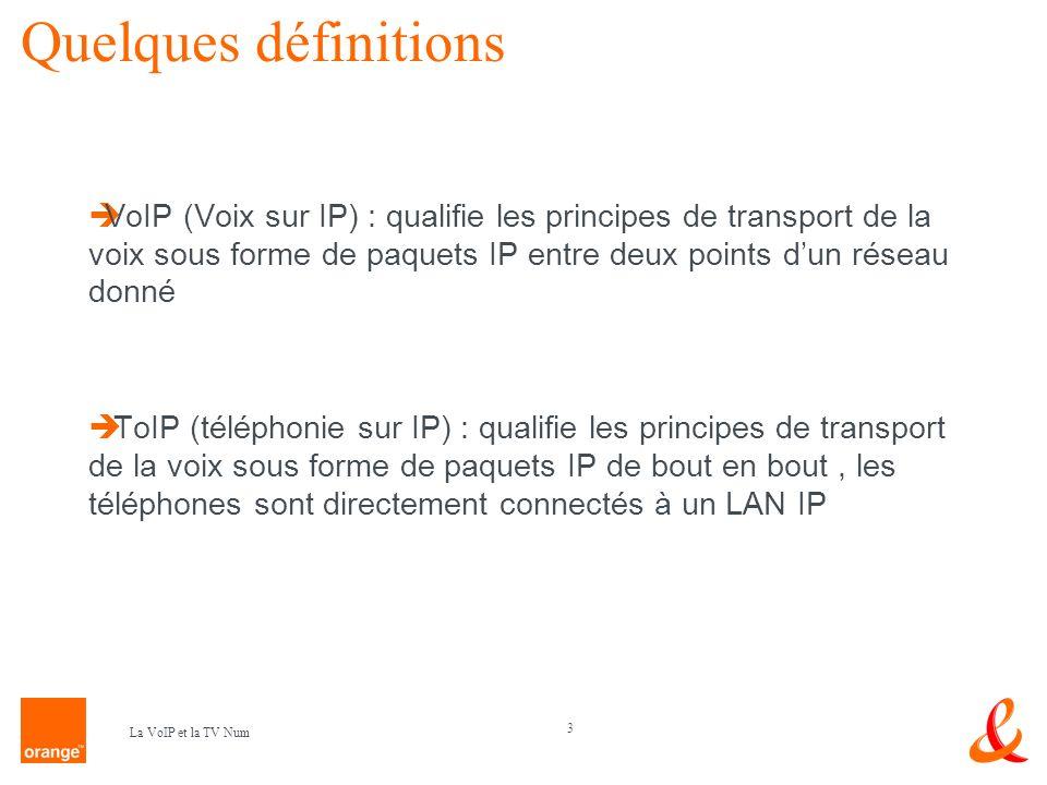 4 La VoIP et la TV Num Transport de la voix Codage de la voix (Cf cours précedent) Connexion à 64 kb/s (commutation de circuit) Compression numérique VAD (Voice Activity Detection) : réduit la bande passante consommée en détectant les silences produits lors dune conversation
