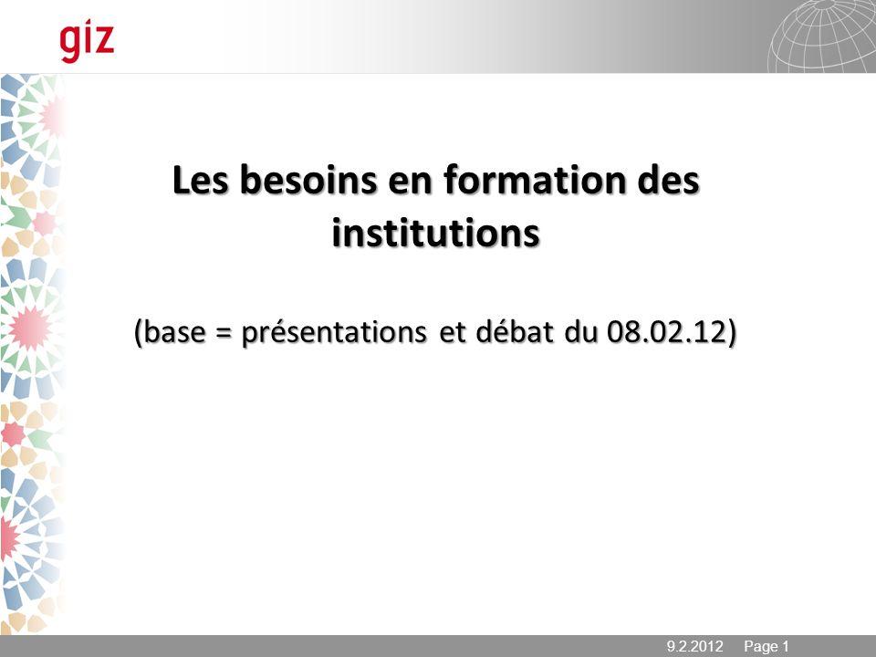 9.2.2012 Page 1 Les besoins en formation des institutions (base = présentations et débat du 08.02.12)