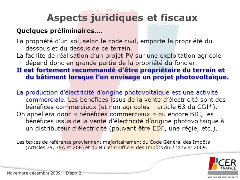 Novembre décembre 2009 – Diapo 2 Aspects juridiques et fiscaux Quelques préliminaires…. La propriété dun sol, selon le code civil, emporte la propriét