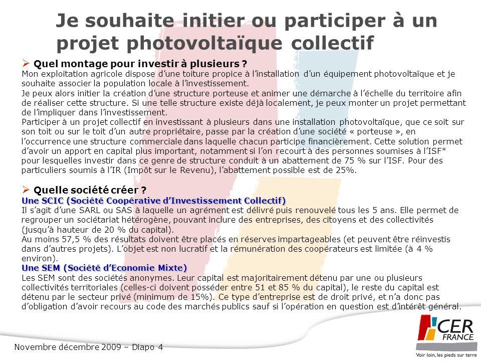 Novembre décembre 2009 – Diapo 4 Je souhaite initier ou participer à un projet photovoltaïque collectif Quel montage pour investir à plusieurs ? Mon e
