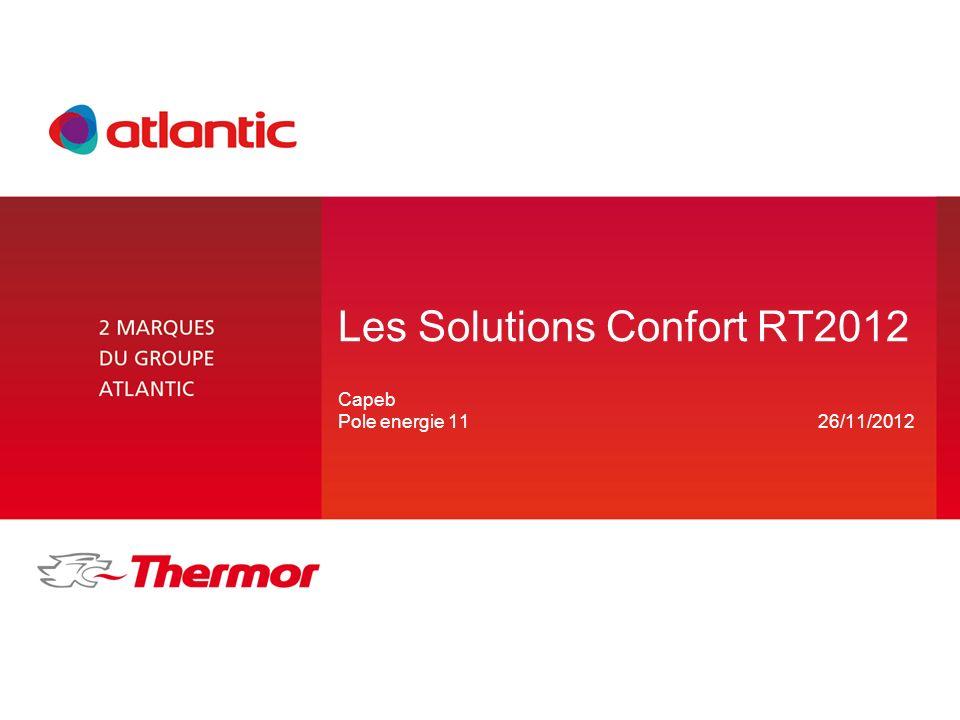 Les Solutions Confort RT2012 Capeb Pole energie 1126/11/2012