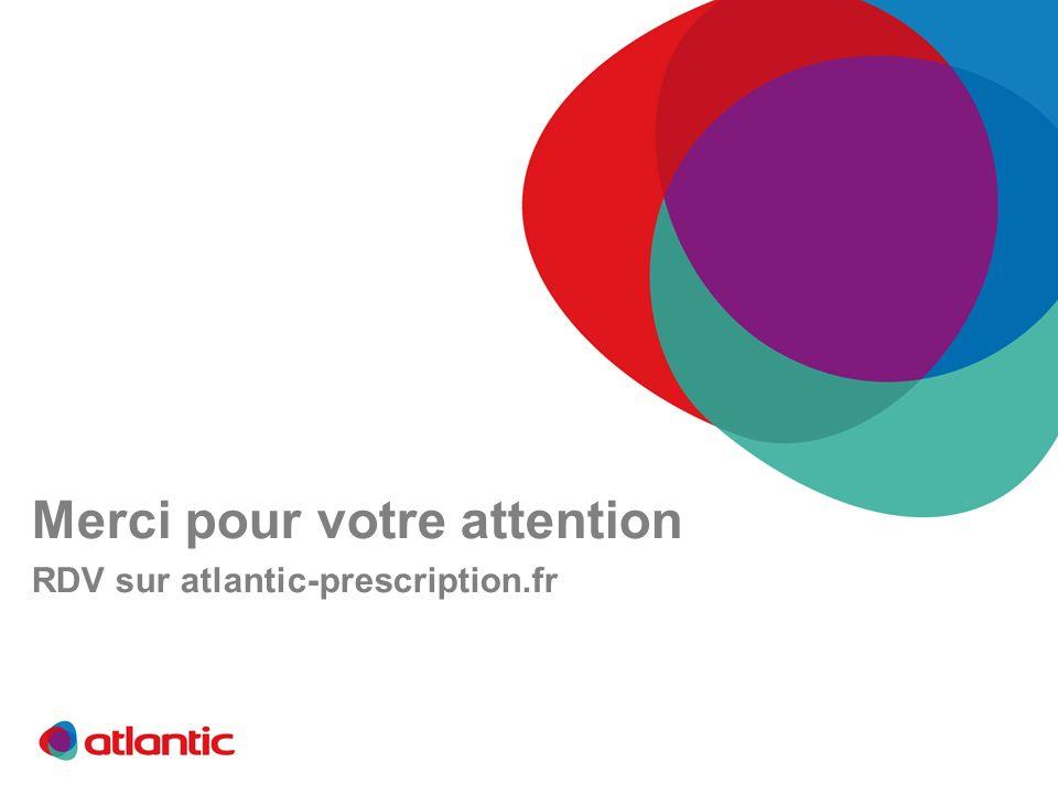 Merci pour votre attention RDV sur atlantic-prescription.fr