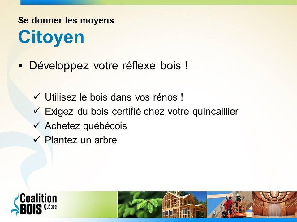 Se donner les moyens Citoyen Développez votre réflexe bois .