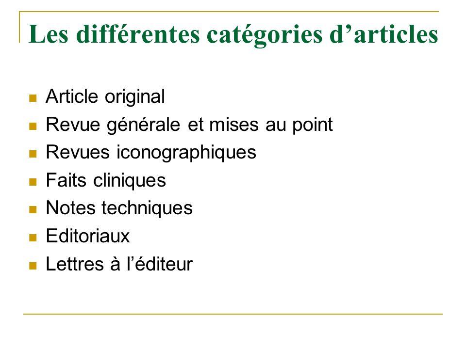 Les différentes catégories darticles Article original Revue générale et mises au point Revues iconographiques Faits cliniques Notes techniques Editori