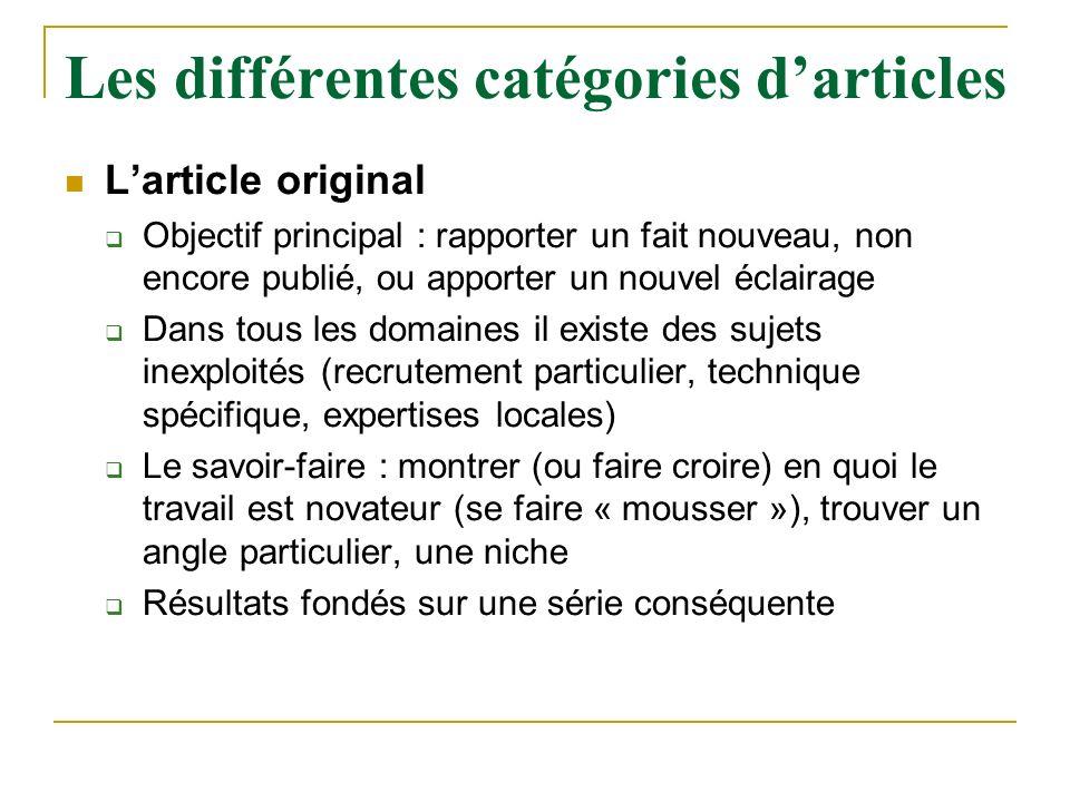 Les différentes catégories darticles Larticle original Objectif principal : rapporter un fait nouveau, non encore publié, ou apporter un nouvel éclair