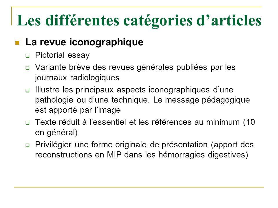 Les différentes catégories darticles La revue iconographique Pictorial essay Variante brève des revues générales publiées par les journaux radiologiqu