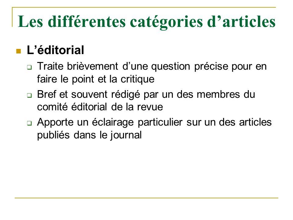 Léditorial Traite brièvement dune question précise pour en faire le point et la critique Bref et souvent rédigé par un des membres du comité éditorial