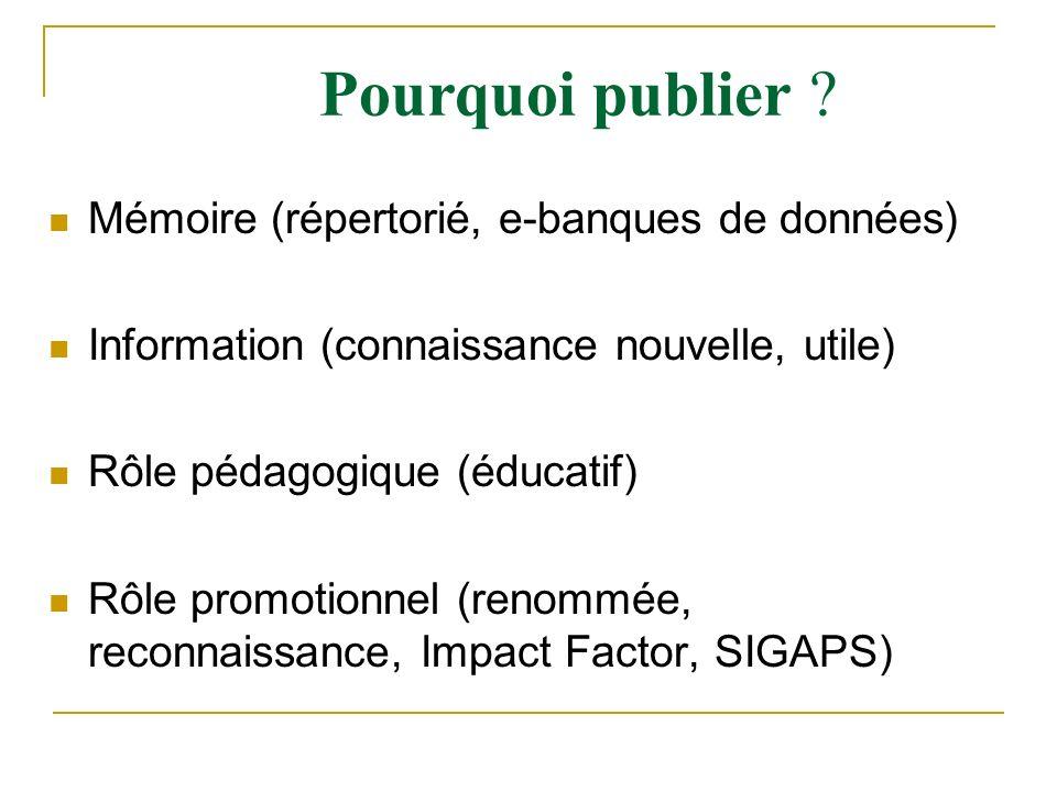 Mémoire (répertorié, e-banques de données) Information (connaissance nouvelle, utile) Rôle pédagogique (éducatif) Rôle promotionnel (renommée, reconna