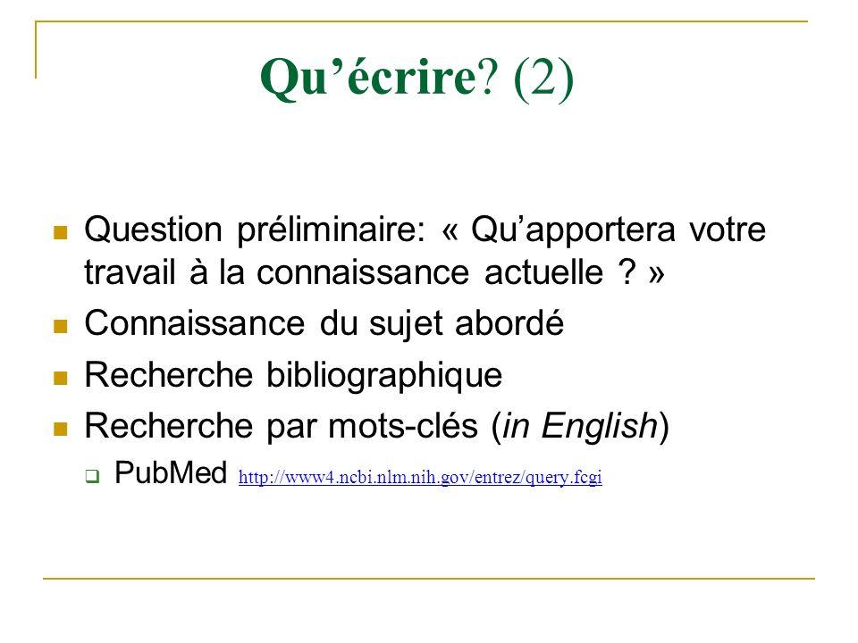 Question préliminaire: « Quapportera votre travail à la connaissance actuelle ? » Connaissance du sujet abordé Recherche bibliographique Recherche par