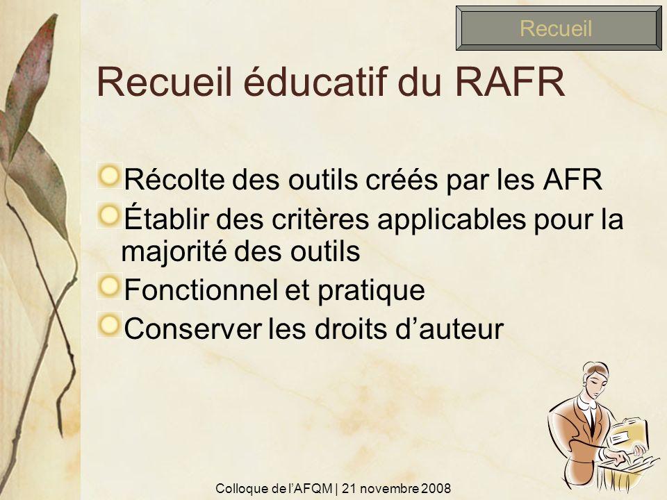 Recueil éducatif du RAFR Récolte des outils créés par les AFR Établir des critères applicables pour la majorité des outils Fonctionnel et pratique Con
