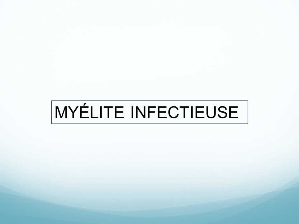 MYÉLITE INFECTIEUSE