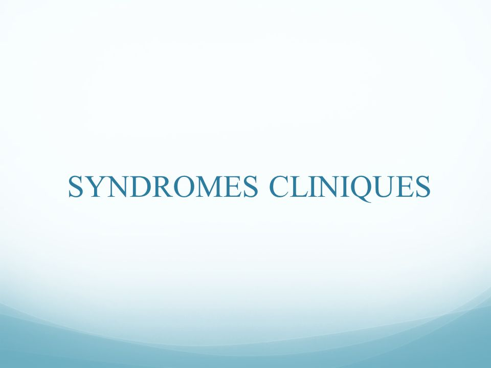 SYNDROMES CLINIQUES
